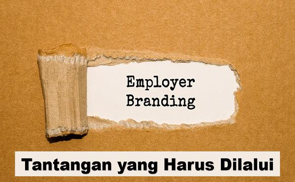 Employer Branding: Tantangan yang Harus Dilalui