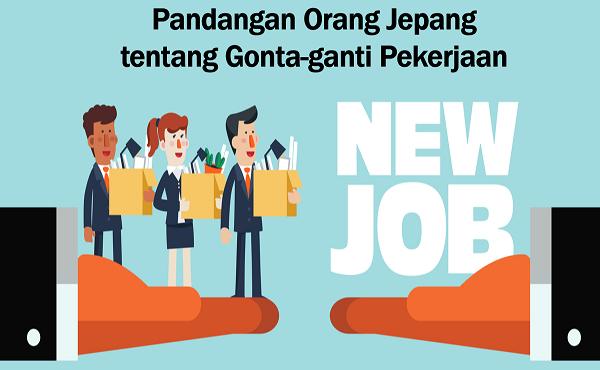 Bekerja dengan Orang Jepang: Pandangan Mengenai Ganti Pekerjaan