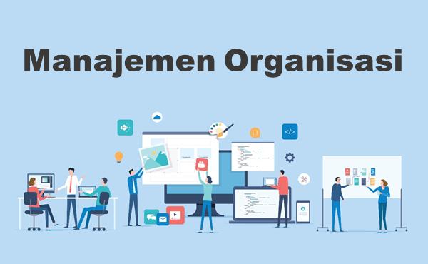 Manajemen Organisasi: Fungsi dan Tujuan