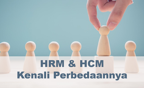 Perbedaan Human Resource Management dan Human Capital Management