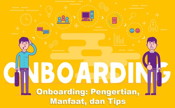 Onboarding: Pengertian, Manfaat, dan Tips