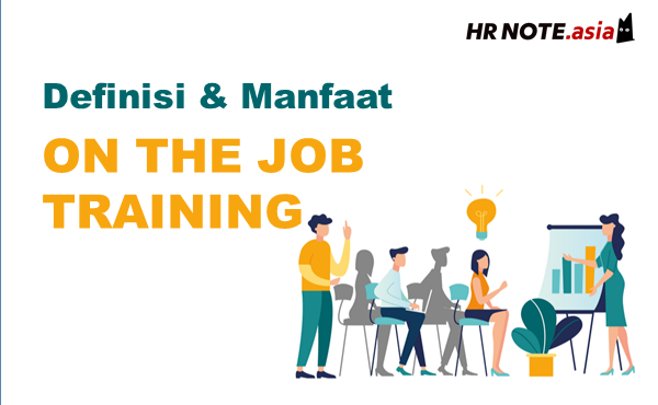 On The Job Training (OJT), Ini Definisi dan Manfaatnya