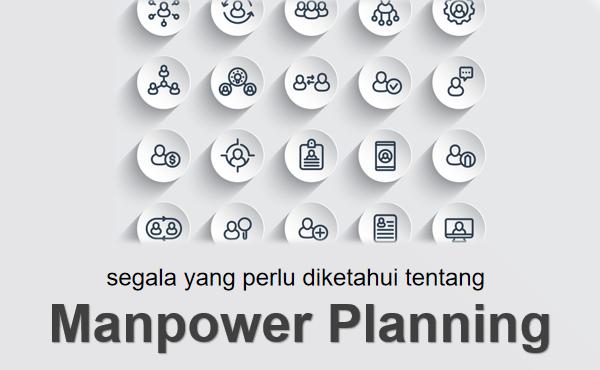 Langkah Pembuatan Manpower Planning yang Baik