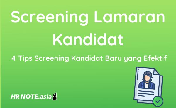 4 Tips Efisien Screening Calon KaryawanBaru
