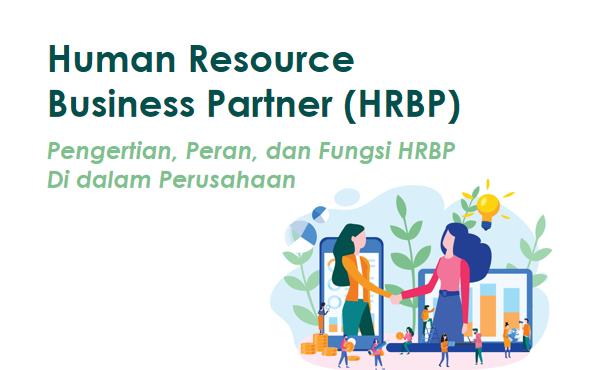 Mengenal HRBP, Serta Peran&Fungsinya Di Perusahaan