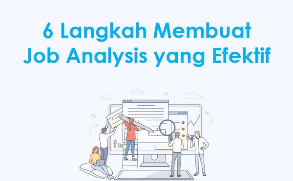 6 Langkah Membuat Job Analysis yang Efektif
