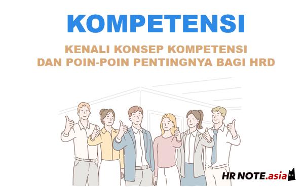 Kompetensi: Konsep & 4 Poin Penting yang Harus Dipahami HR