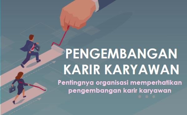 Pengembangan Karir Karyawan: Manfaat dan Penerapan