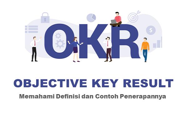 Obejctive Key Result (OKR): Definisi dan Contoh Penerapan