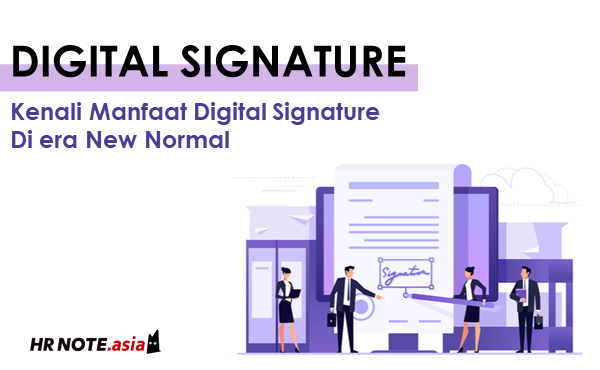 HRD, Inilah Peran Digital Signature Di New Normal