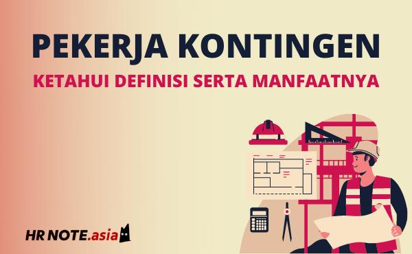Mengenal Manfaat Pekerja Kontingen Bagi Perusahaan