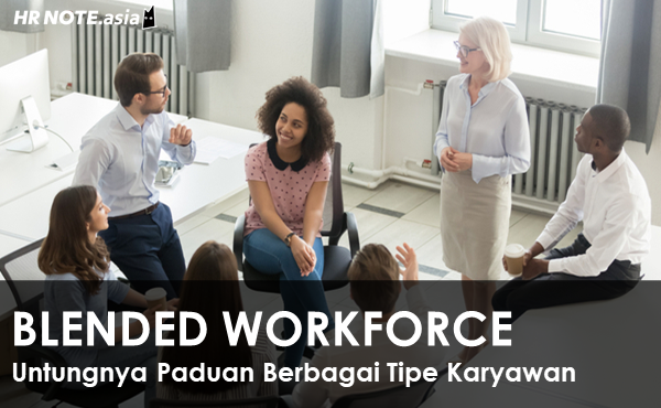 Blended Workforce Di Lingkungan Kerja, Mengapa Tidak?
