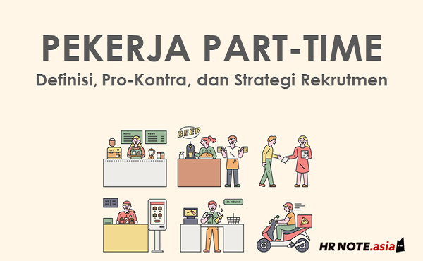 Pekerja Part Time, Definisi & Strategi Rekrutmen