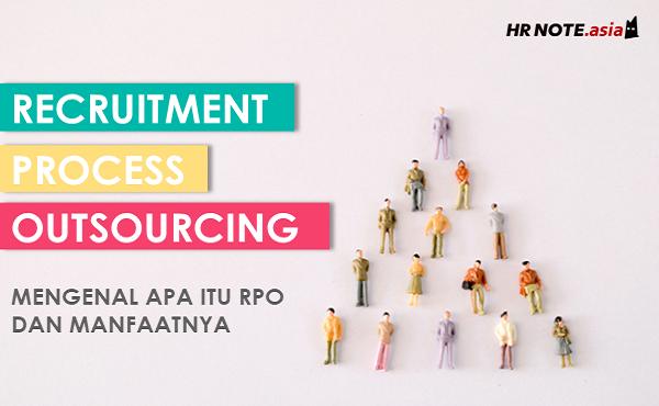 RPO (Recruitment Process Outsourcing): Alternatif Rekrutmen Efisien