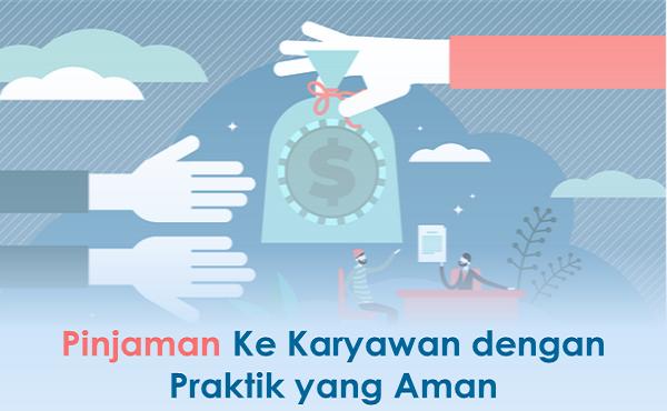 Praktik Aman Perusahaan Memberikan Pinjaman Ke Karyawan