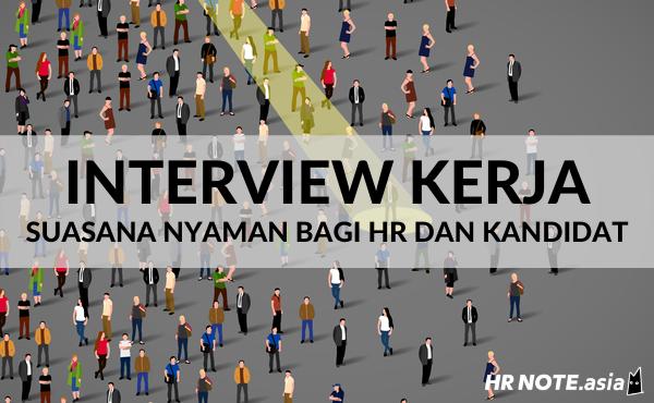 Interview Kerja: 10 Cara HR Membuat Kandidat Nyaman