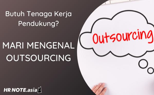 Outsourcing: Pengertian, Sistem Kerja, Kelebihan & Kekurangan