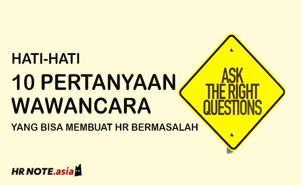 10 Jenis Pertanyaan Wawancara yang Bisa Membuat HR Bermasalah
