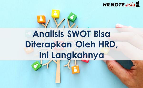 Cara Menerapkan Analisis SWOT Bagi HRD