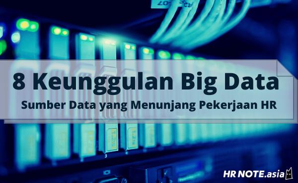 8 Keunggulan Menggunakan Big Data Bagi HR