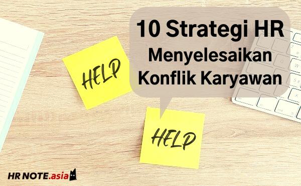 10 Strategi HR Menyelesaikan Konflik Karyawan