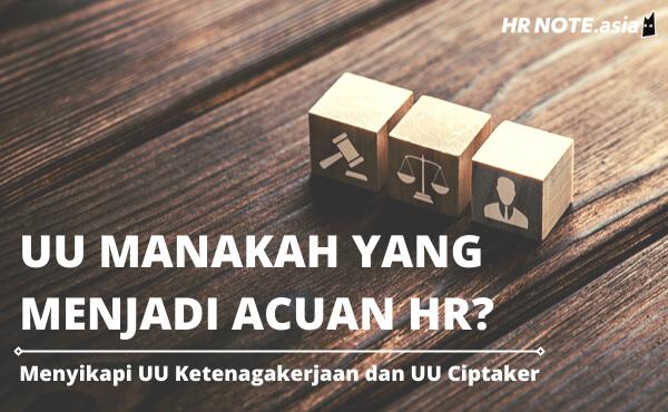 Peran HR Menyikapi UU Ketenagakerjaan dan UU Ciptaker, Mana yang Berlaku?