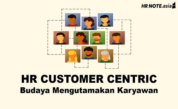 HR Customer Centric: Budaya Mengutamakan Karyawan