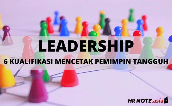 Leadership Adalah Seni Mencetak Pemimpin Tangguh, Ini 6 Kualifikasinya